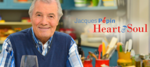 Jacques Pépin Heart & Soul
