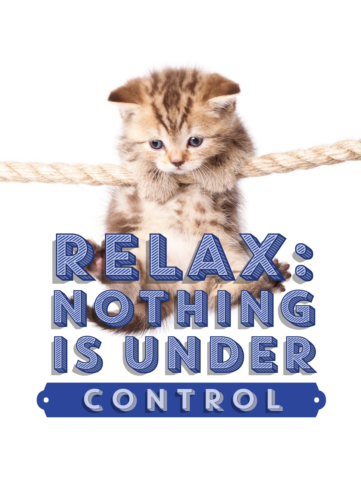 """Relax. """""""