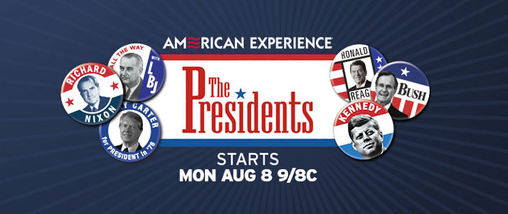American Experience The Presidents Starts Monday, August 8 at 8pm