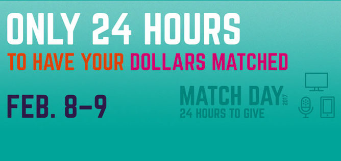 Only 24 hours to have your dollars matched. Match Day 2017 - Feb. 8-9