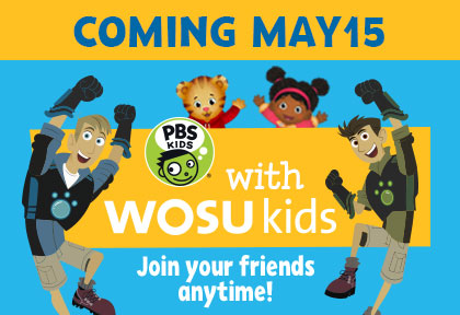 Coming May 15 PBS Kids with WOSU Kids - Join your friends anytime!