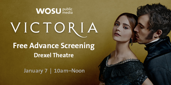 WOSU Public Media - Victoria Free Advance Screening - Drexel Theatre - January 7 - 10am-Noon