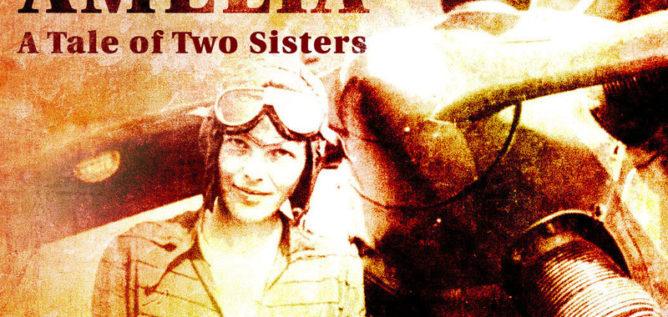 Amerlia Earhart - Tale of Two Sisters