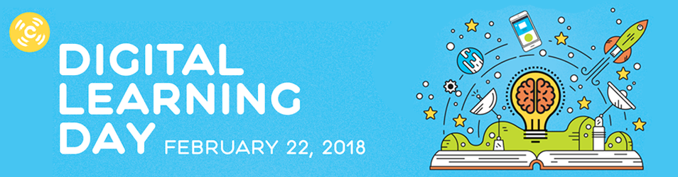 Digital Learning Day 2/22/2018