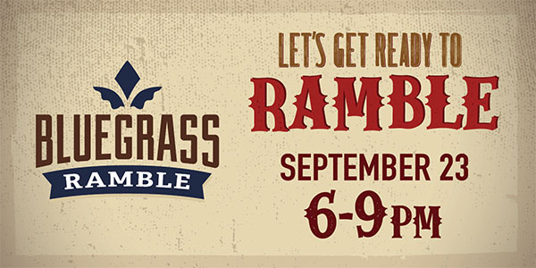 Bluegrass Ramble - Lets Get Ready To Ramble - September 23 from 6-9pm