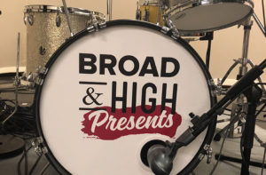 Broad & High Presents