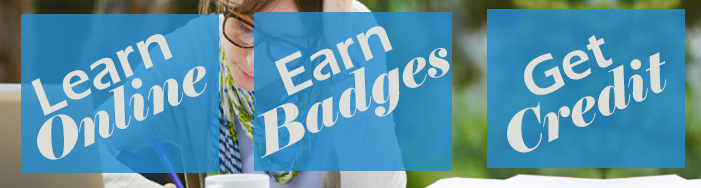 Learn Online, Earn Badges, Get Credit