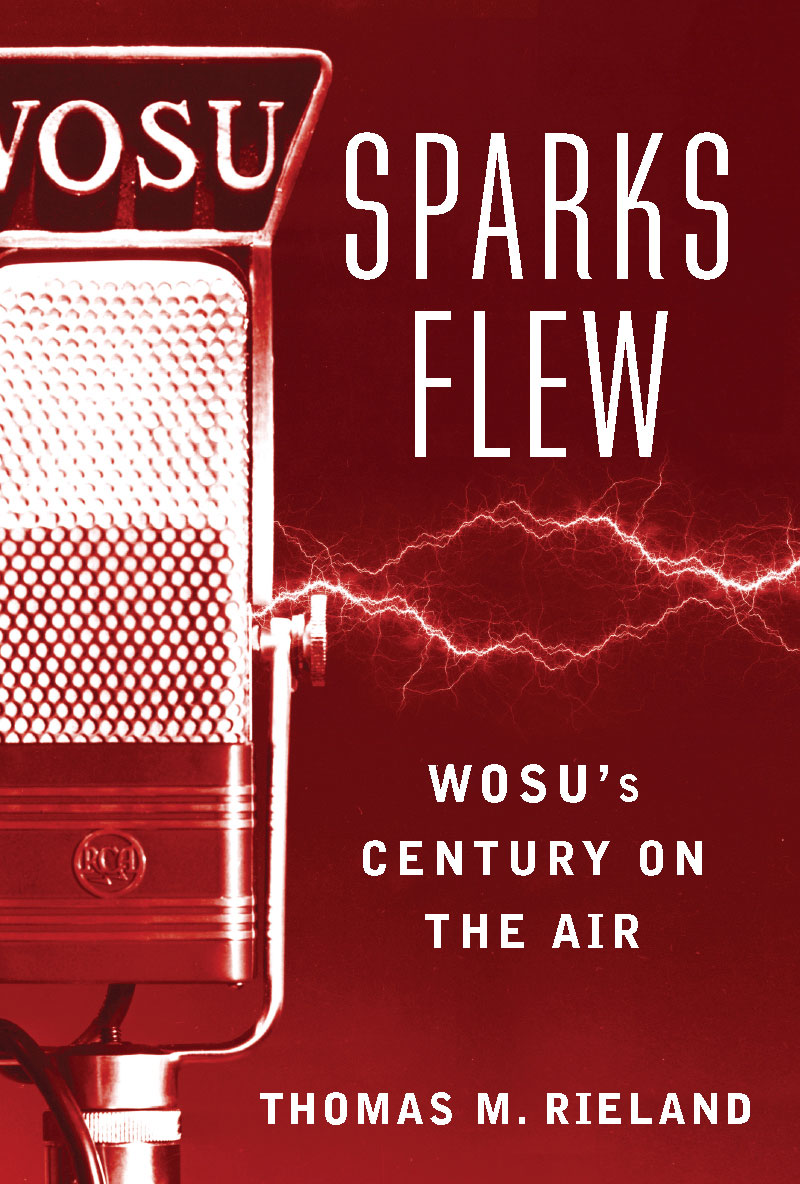Sparks Flew - WOSU's Century On The Air - Thomas M. Rieland book cover