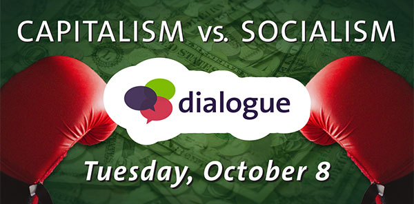 Capitalism vs. Socialism - Dialogie - Tuesday, October 8