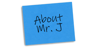 About Mr. J