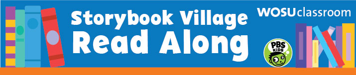 Storybook Village Read Along with PBS Kids and WOSU Classroom