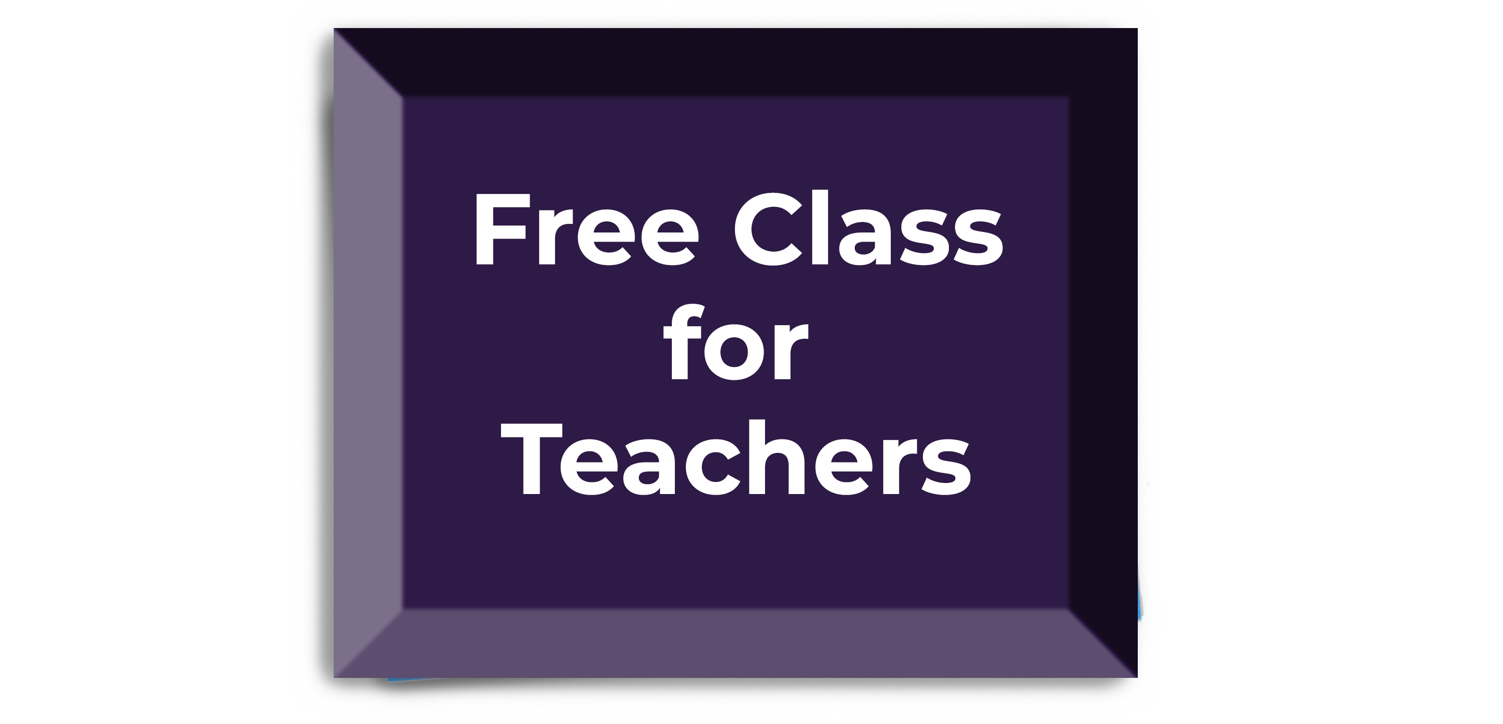 Free Class for Teachers