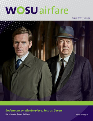 WOSU airfare - August 2020 cover - Endeavour on Masterpiece, Season Seven  Starts Sunday, August 9 at 9pm