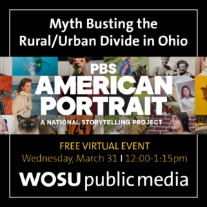 Myth Busting the Rural/Urban Divide in Ohio Free Virtual Event Wednesday, March 31 – 12:00-1:15pm