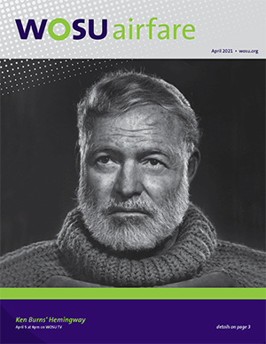 WOSU airfare cover - March 2021 - Earnest Hemingway - Ken Burns' Hemingway - April 5 at 8pm on WOSU TV. Details on Page 3.