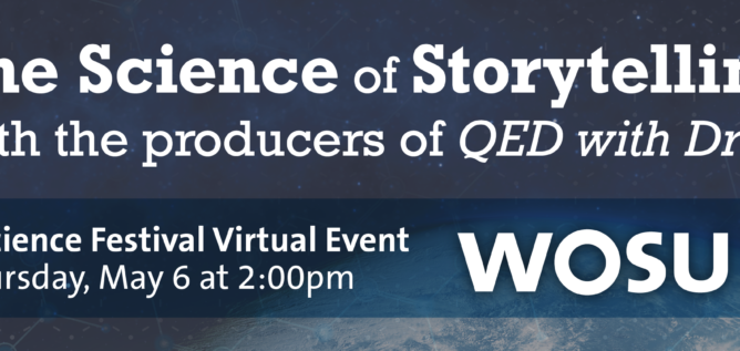 COSI Science Festival Virtual Event: The Science of Storytelling with the Producers of QED with Dr. B Thursday, May 6, 2021 2:00-2:45pm
