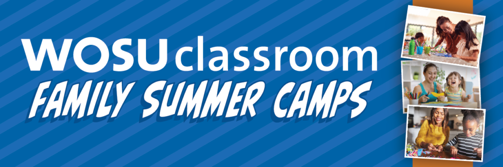 """Text reads"""" WOSU Classroom Family Summer Camps"""" and includes images of families doing science experiments and crafts."""