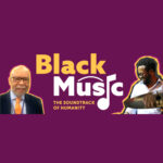 Black Music –The Soundtrack of Humanity Saturday, June 19 from 1:00-2:30pm