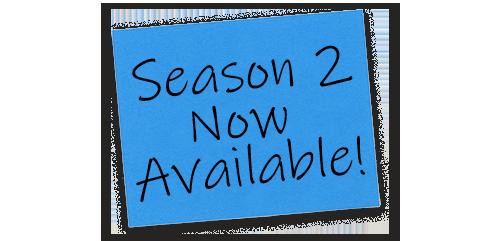 Season 2 Now Available