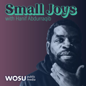 Small Joys with Hanif Abdurraqib podcast tile - WOSU Public Media