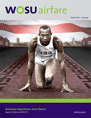 WOSU airfare - American Experience: Jesse Owens August 3 at 9pm on WOSU TV. details on page 2.