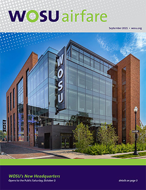 WOSU airfare - September 2021 - wosu.org - WOSU's new headquarters - WOSU's New Headquarters Opens to the Public Saturday, October 2 - Details on page 3
